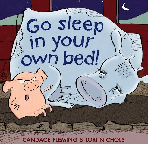 Go Sleep in Your Own Bed by Candace Fleming