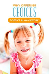You hear all the time that giving kids choices is the way to go. But what if it backfires? Here's why giving kids choices doesn't always work.