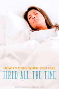 Do you feel tired all the time? Here are smart ways to cope with sleep deprivation and fatigue to get you back on track. A must-read for tired moms and dads who feel sleepy all the time!
