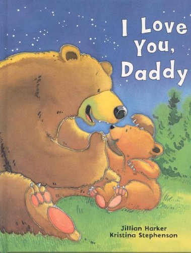 I Love You Daddy by Jillian Harker and Kristina Stephenson