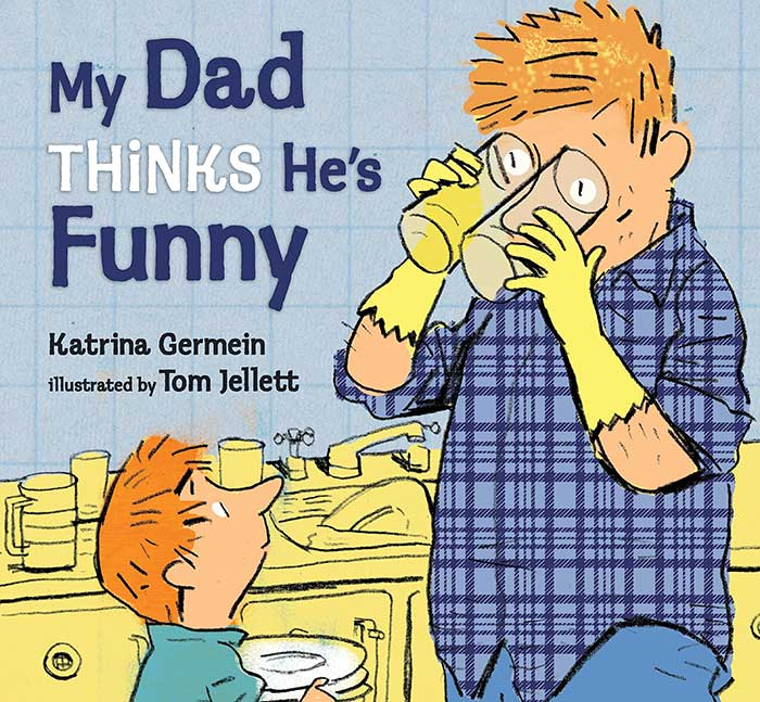 My Dad Thinks He's Funny by Katrina Germein