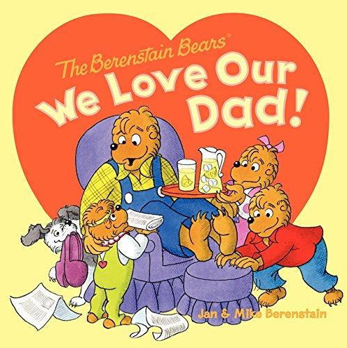 The Berenstain Bears: We Love Our Dad! by Jan Berenstain and Mike Berenstain