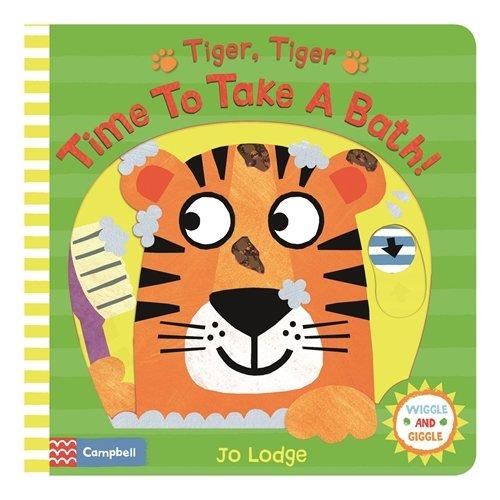 Tiger, Tiger, Time to Take a Bath! by Jo Lodge