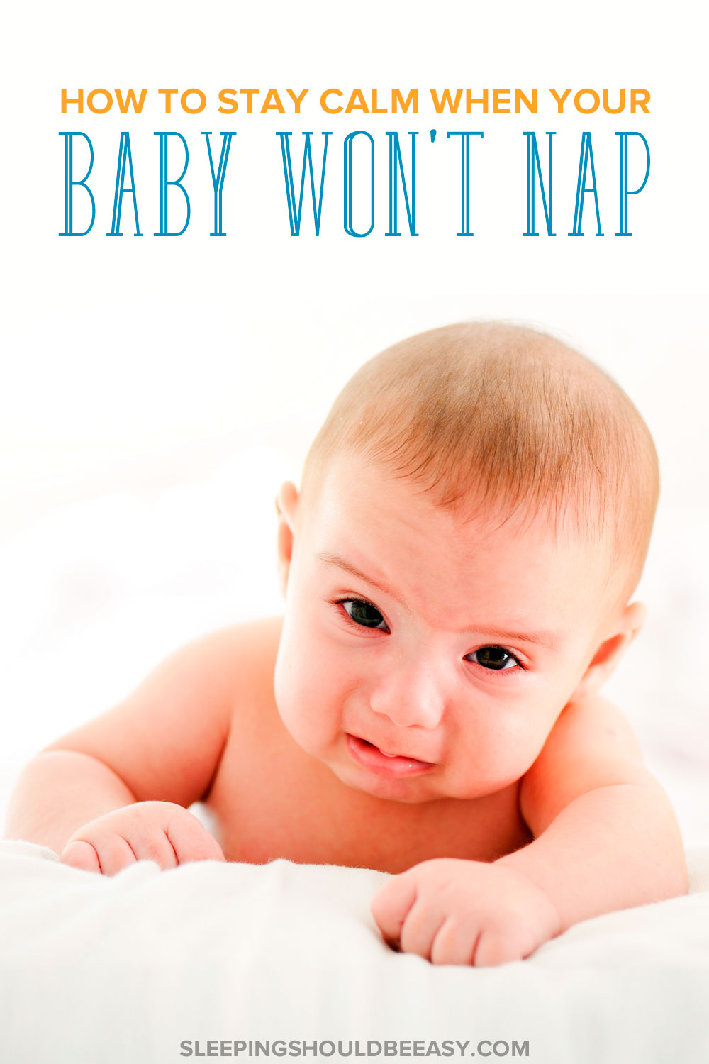 Frustrated When Your Baby Won't Nap? Here's How to Stay Calm.