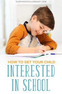 How to get your child interested in school