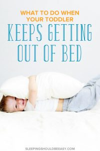 Toddler keeps getting out of bed