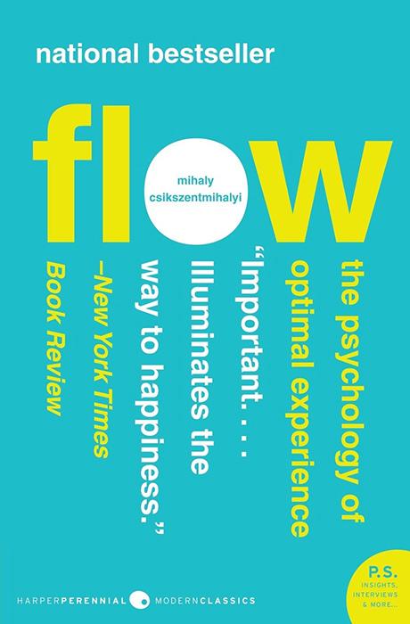 Flow by Mihaly Csikszentmihalyi