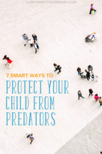 Worried about predators, both strangers and those you might know? From crowded places down to acquaintances, learn how to protect your child from predators.