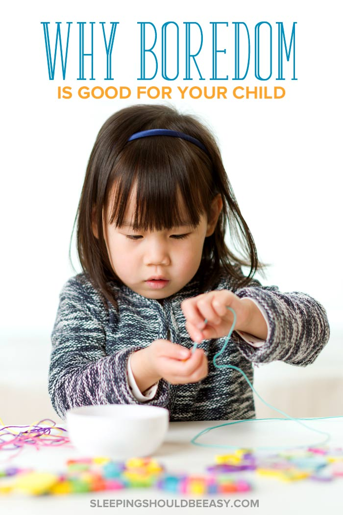 Why Boredom Is Good for Your Child