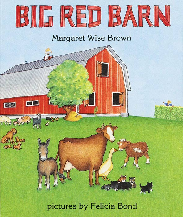 Big Red Barn by Margaret Wise Brown and Felicia Bond