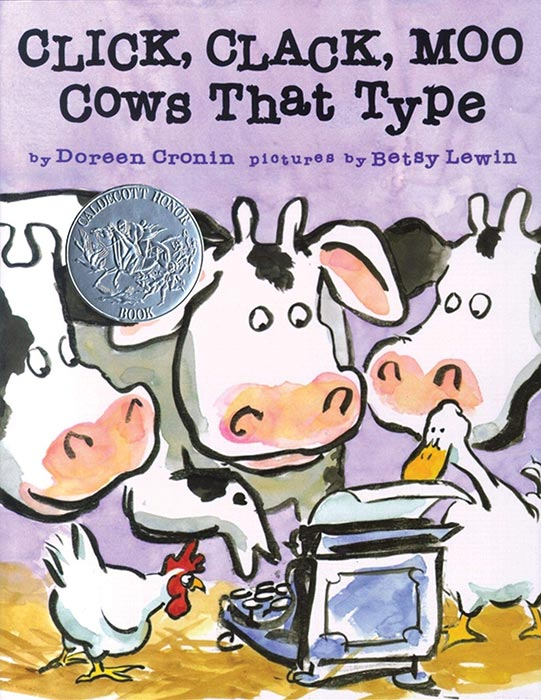 Click, Clack, Moo Cows That Type by Doreen Cronin and Betsy Lewin