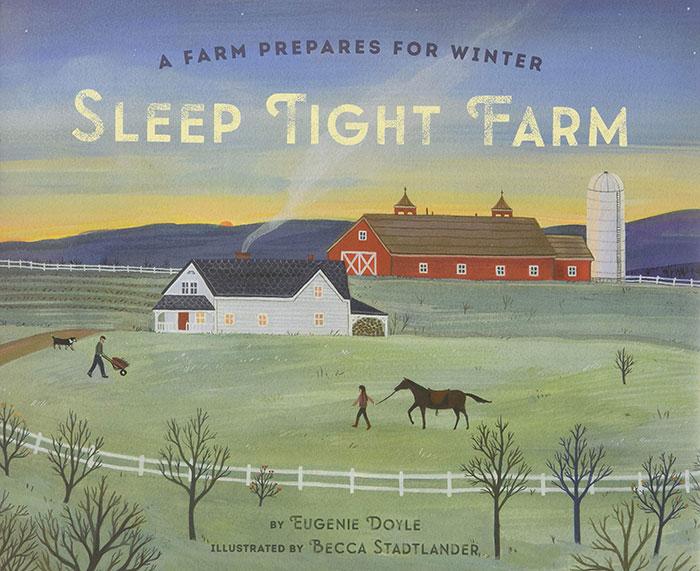 Sleep Tight Farm by Eugenie Doyle and Becca Stadtlander