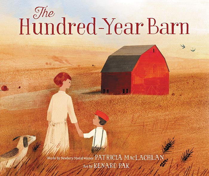 The Hundred-Year Barn by by Patricia MacLachlan and Kenard Pak