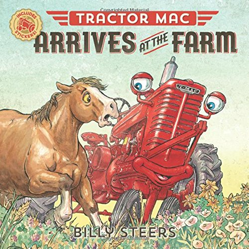 Tractor Mac Arrives at the Farm by Billy Steers