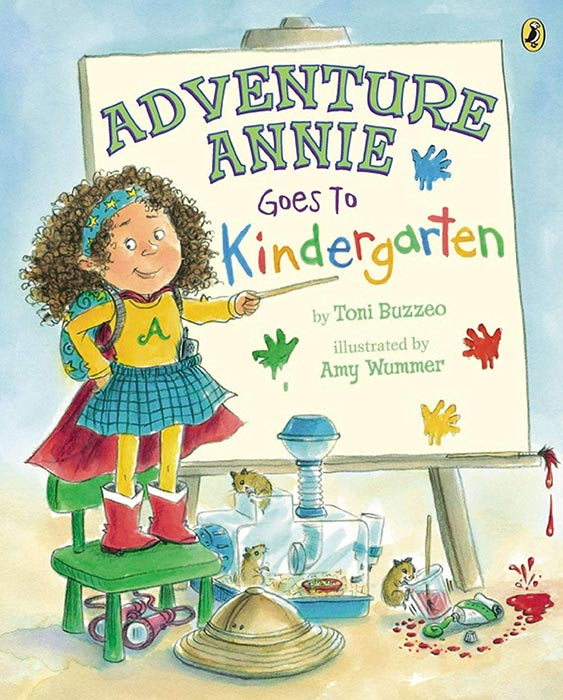 Adventure Annie Goes to Kindergarten by Toni Buzzeo and Amy Wummer