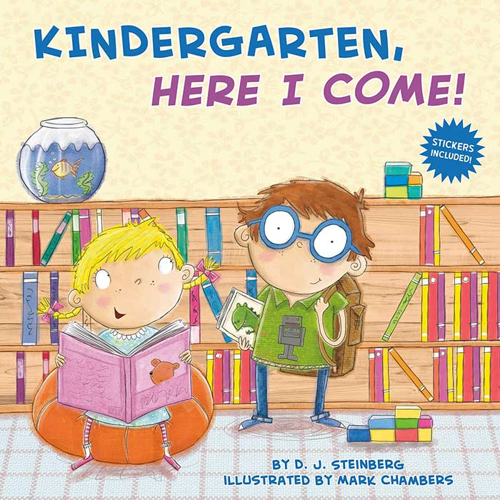 Kindergarten, Here I Come! by D.J. Steinberg and Mark Chambers