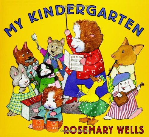 My Kindergarten by Rosemary Wells