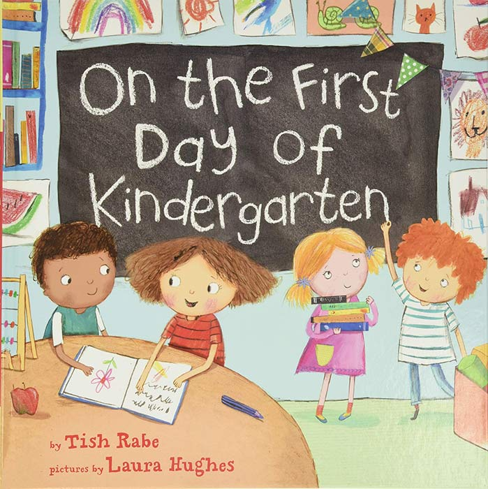 On the First Day of Kindergarten by Tish Rabe and Laura Hughes