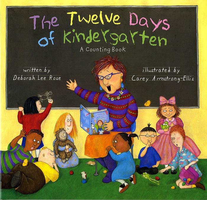 The Twelve Days of Kindergarten by Deborah Lee Rose and Carey Armstrong-Ellis