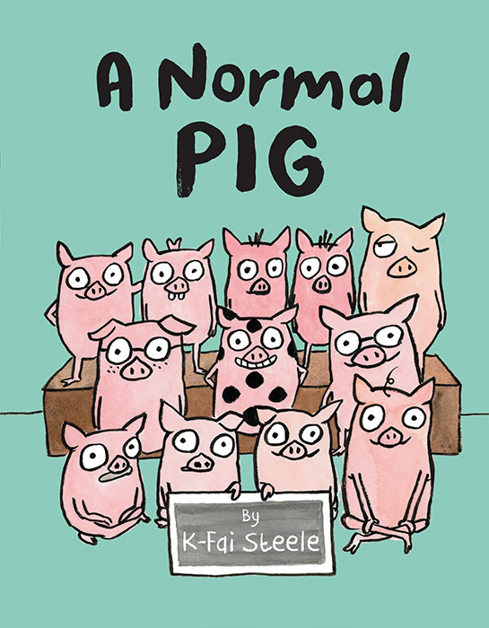 A Normal Pig by K-Fai Steele