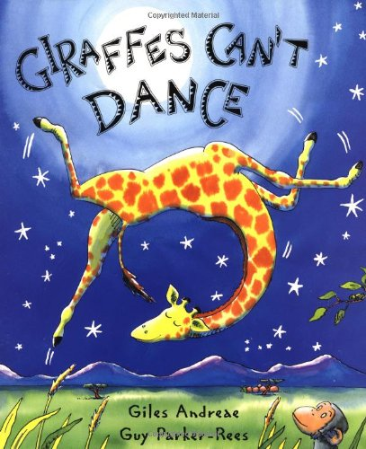 Giraffes Can't Dance by Giles Andreae