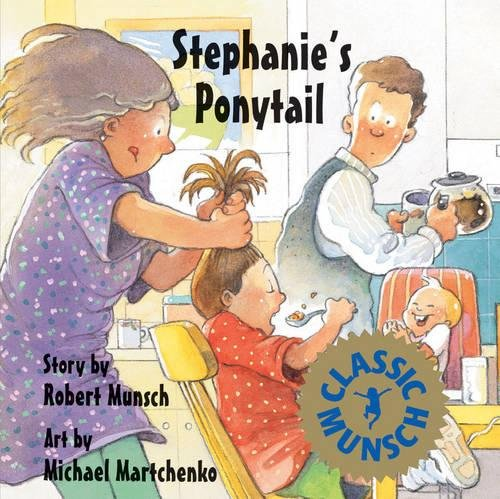 Stephanie's Ponytail by Robert Munsch