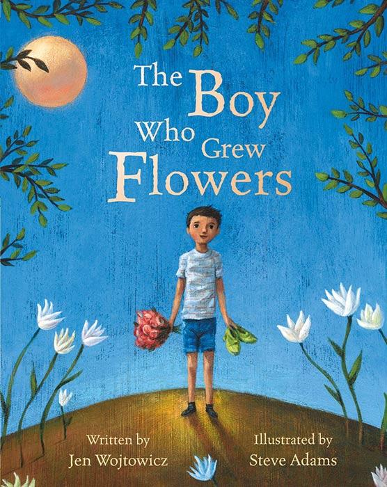 The Boy Who Grew Flowers by Jennifer Wojtowicz