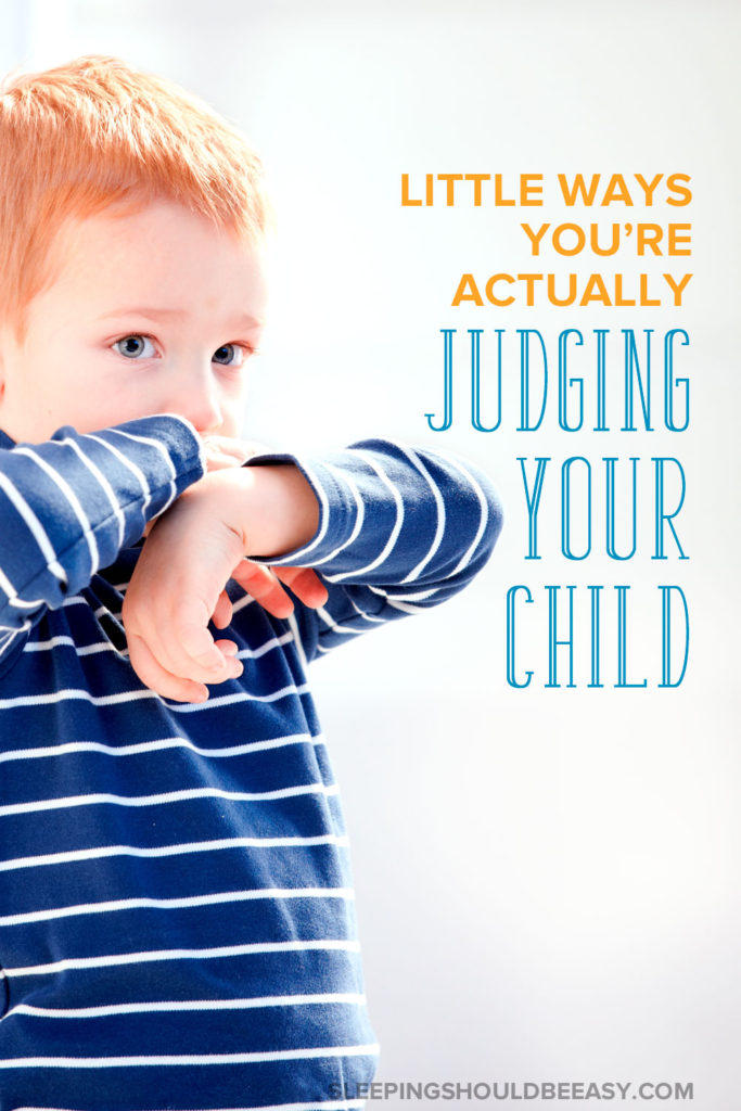 Do you withhold your affection when your child is sad or upset compared to when he feels happy and excited? Avoid judging your child and his emotions and show you love him no matter what.
