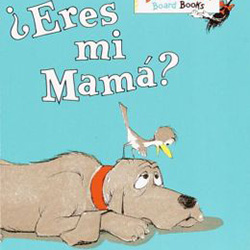 ¿Eres Mi Mama? (Are You My Mother?) by P.D. Eastman