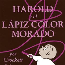 Harold y el Lapiz Color Morado (Harold and the Purple Crayon) by Crockett Johnson