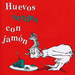 Huevos Verdes con Jamón (Green Eggs and Ham) by Dr. Seuss