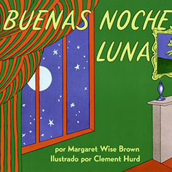 Buenas Noches, Luna (Goodnight Moon) by Margaret Wise Brown