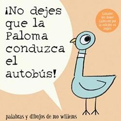 ¡No Dejes Que la Paloma Conduzca el Autobus! (Don't Let the Pigeon Drive the Bus!) by Mo Willems