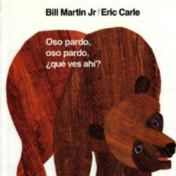 Oso Pardo, Oso Pardo, ¿Qué Ves Ahí? (Brown Bear, Brown Bear, What Do You See?) by Bill Martin
