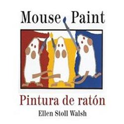 Pintura de Raton (Mouse Paint) by Ellen Stoll Walsh