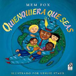 Quienquiera Que Seas (Whoever You Are) by Mem Fox