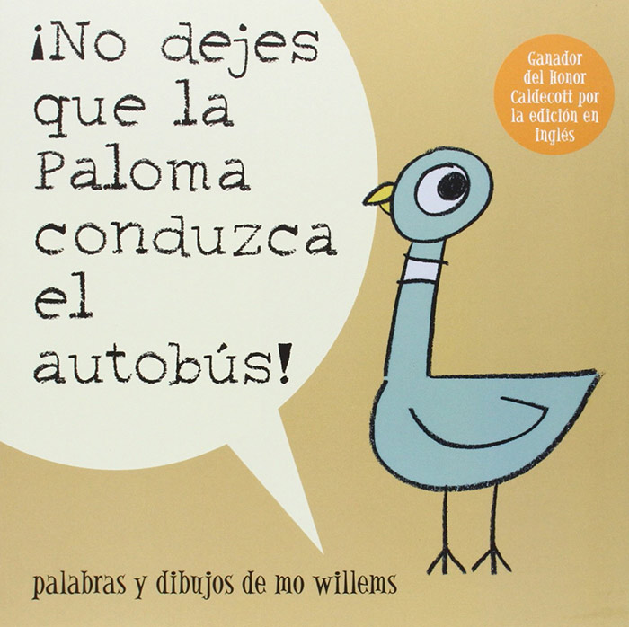 ¡No Dejes Que la Paloma Conduzca el Autobus! (Don't Let the Pigeon Drive the Bus!) by Mo Willems