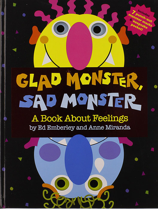 Glad Monster, Sad Monster by Ed Emberley