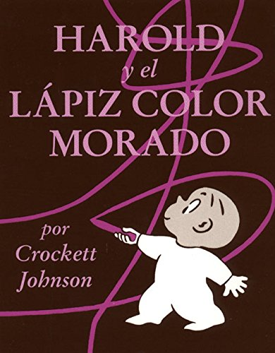 Harold y el Lapiz Color Morado (Harold and the Purple Crayon) by Crockett Johnson