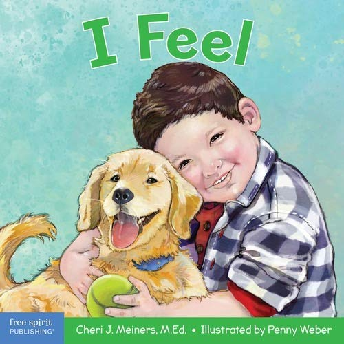 I Feel by Cheri J. Meiners M.Ed.
