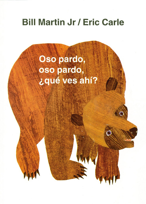 Oso Pardo, Oso Pardo, ¿Qué Ves Ahí? (Brown Bear, Brown Bear, What Do You See?) by Bill Martin