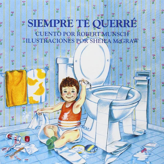 Siempre Te Querre (Love You Forever) by Robert Munsch