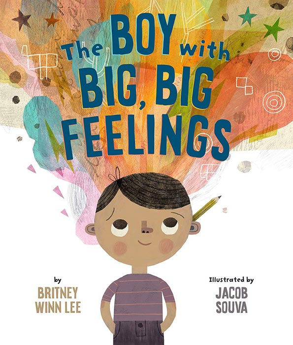 The Boy with Big, Big Feelings by Britney Winn Lee