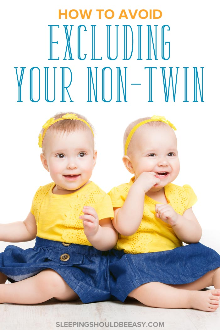 How to avoid excluding your non twin child