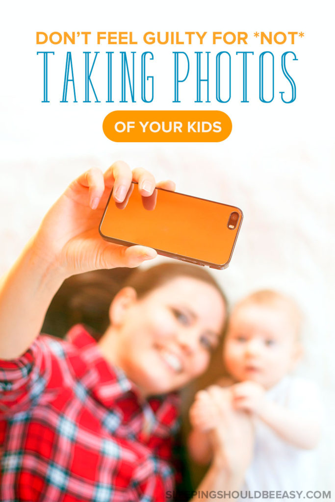 Do you feel bad for not capturing milestones or having family pictures? Here's why you shouldn't feel guilty for not taking many photos of your kids.