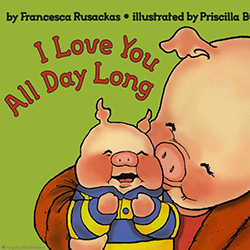 Love You All Day Long by Francesca Rusackas