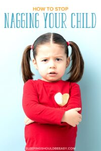 How to Stop Nagging Your Child