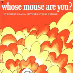 Whose Mouse Are You? by Robert Kraus