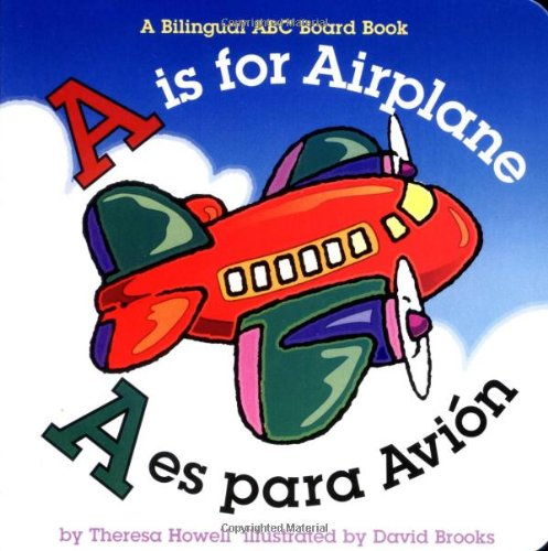 A is for Airplane by Theresa Howell