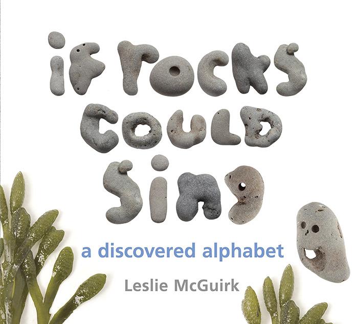 If Rocks Could Sing by Leslie McGuirk